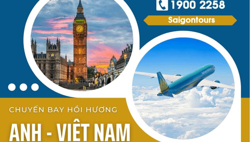 Vé máy bay từ Anh về Việt Nam – Lịch chuyến bay tháng 7/2021