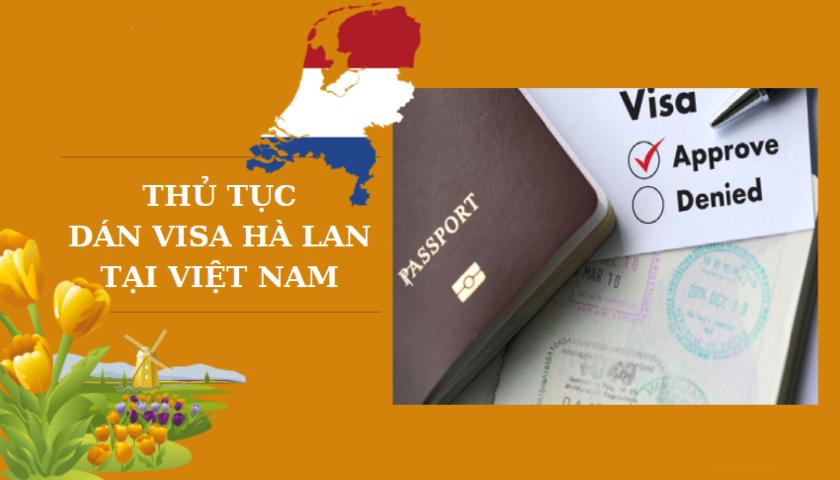Dịch Vụ Visa Hà Lan uy tín – Nhanh chóng – Thủ tục đơn giản